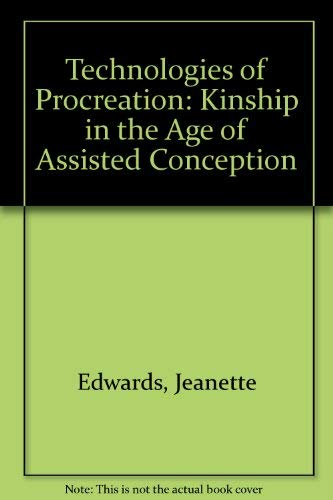 9780719038150: Technologies of Procreation: Kinship in the Age of Assisted Conception