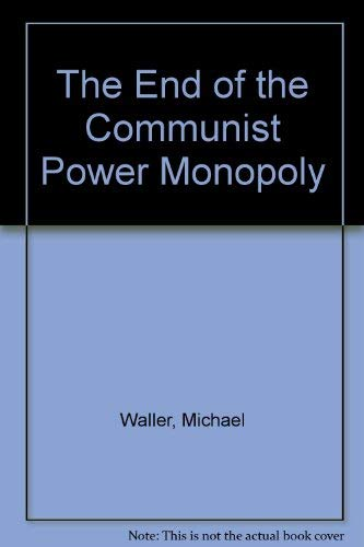 9780719038198: The End of the Communist Power Monopoly