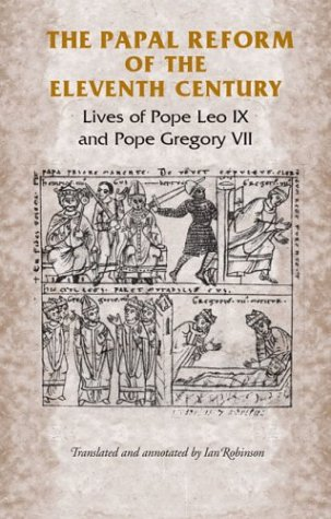 9780719038747: The Papal Reform of the Eleventh Century: Lives of Pope Leo IX and Pope Gregory VII (Manchester Medieval Sources)