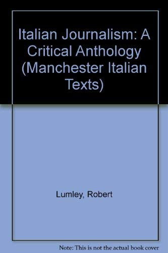 9780719038891: Italian Journalism: A Critical Anthology (Manchester Italian Texts) (English and Italian Edition)