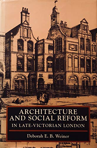 9780719039140: Architecture and Social Reform in Late-Victorian London