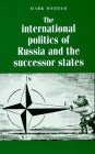 9780719039614: The International Politics of Russia and the Successor States (Regional International Politics Series)