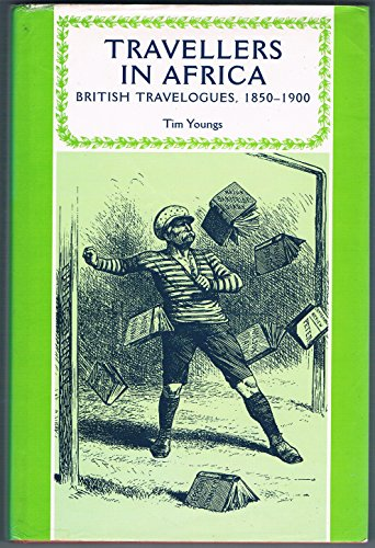 Travellers in Africa: British Travelogues, 1850-1900 (Studies in Imperialism).