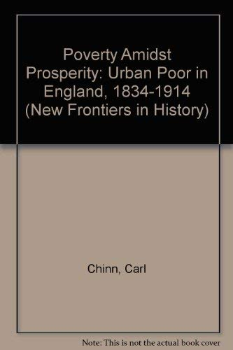 9780719039898: Poverty Amidst Prosperity: The Urban Poor in England, 1834-1914 (New Frontiers in History)