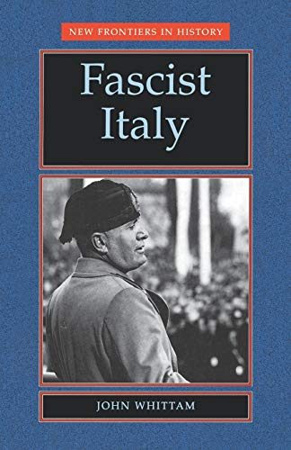 9780719040047: Fascist Italy (New Frontiers in History MUP)