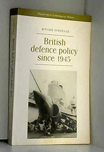 9780719040153: British Defence Policy Since 1945 (Documents in Contemporary History S.)