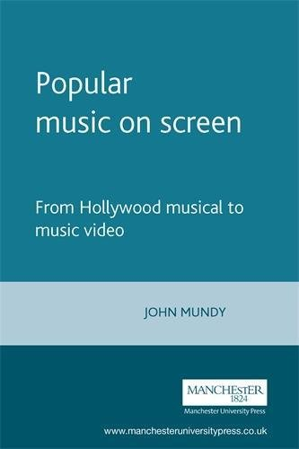 9780719040283: Popular Music on Screen: From Hollywood Musical to Music Video (Music & Society)