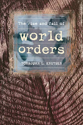 9780719040580: The Rise and Fall Of World Orders