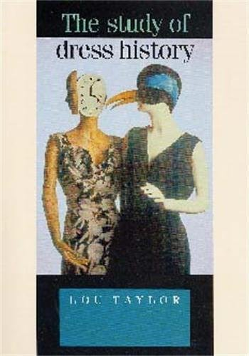 9780719040641: The Study of Dress History (Studies in Design and Material Culture)
