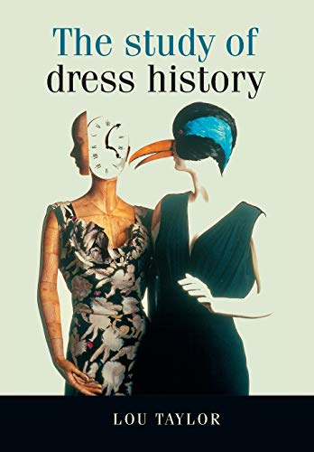 9780719040658: The Study of Dress History (Studies in Design and Material Culture)