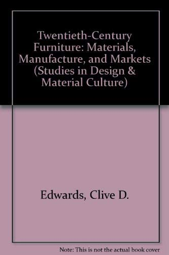9780719040665: Twentieth-Century Furniture: Materials, Manufacture, and Markets (Studies in Design and Material Culture)