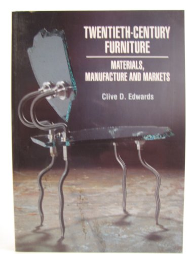 9780719040672: Twentieth-Century Furniture: Materials, Manufacture, and Markets (Studies in Design and Material Culture)