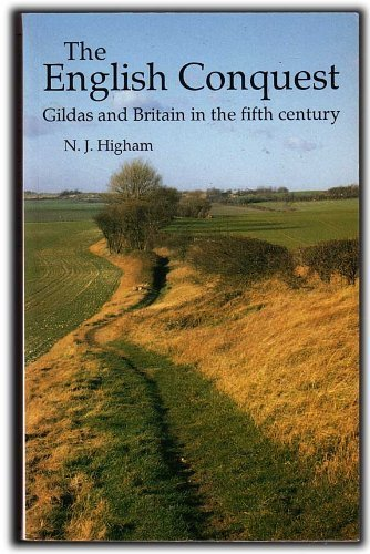 9780719040801: The English Conquest: Gildas and Britain in the Fifth Century (Origins of England)
