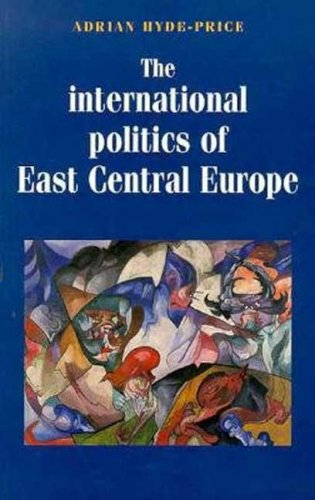 9780719040979: The International Politics of East Central Europe (Regional International Politics Series)