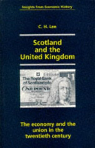 9780719041013: Scotland and the United Kingdom: The Economy and the Union in the Twentieth Century (Insights from Economic History)