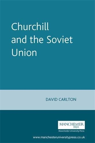 Churchill and the Soviet Union (0719041066) by David Carlton
