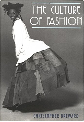 9780719041242: The Culture of Fashion: A New History of Fashionable Dress (Studies in Design and Material Culture)