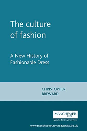 9780719041259: The Culture of Fashion. A New History of Fashionable Dress (Studies in Design)