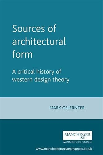 9780719041297: Sources of architectural form: A critical history of western design theory