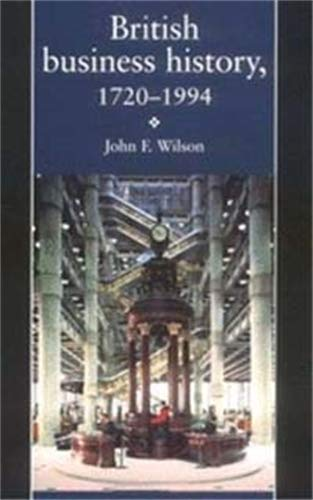9780719041334: British Business History, 1720-1994 (Pseudepigrapha Series; 13)