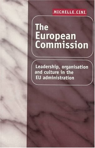 9780719041495: The European Commission: Leadership, Organization and Culture in the Eu Administration