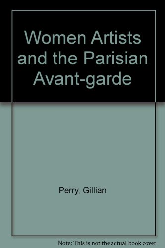 9780719041648: Women Artists and the Parisian Avant-Garde: Modernism and 'Feminine' Art, 1900 to the Late 1920s