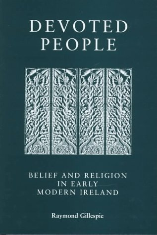 9780719042003: Devoted People: Belief and Religion in Early Modern Ireland (Social and Cultural Values in Early Modern Europe)