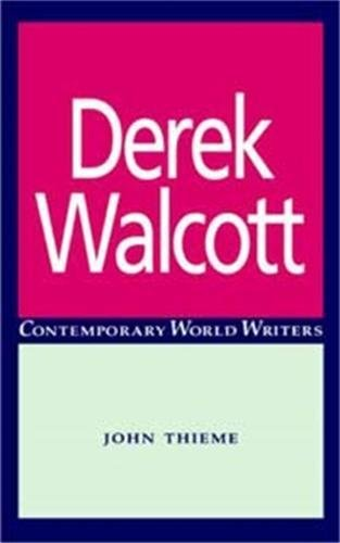 9780719042058: Derek Walcott (Contemporary World Writers)