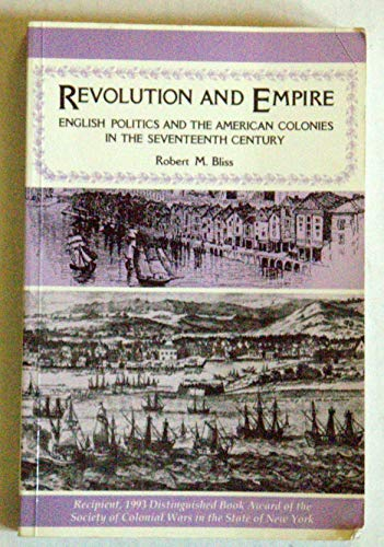 Revolution and Empire: English Politics and the American Colonies in the Seventeenth Century (...