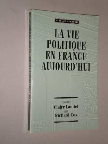 9780719042188: LA Vie Politique En France Aujourd'Hui (Readers in Contemporary French Civilisation)