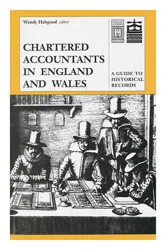 Chartered Accountants in England and Wales: A Guide to Historical Records (Studies in British Bus...