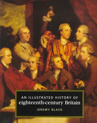 9780719042676: An Illustrated History of Eighteenth Century Britain, 1688-1793