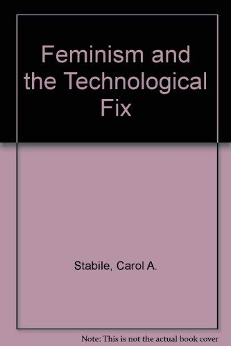 9780719042744: Feminism and the Technological Fix