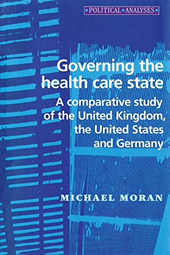 9780719042973: Governing the Health Care State (Political Analyses MUP)