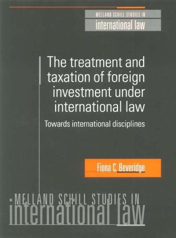9780719043093: The Treatment and Taxation of Foreign Investment Under International Law (Melland Schill Studies in International Law)