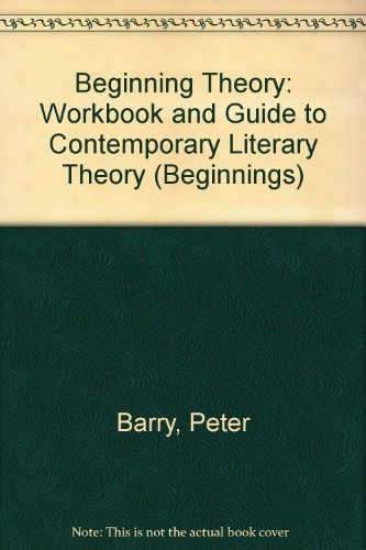 9780719043253: Beginning Theory: An Introduction to Literary and Cultural Theory (Beginnings)