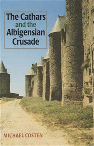 9780719043314: The Cathars and the Albigensian Crusade