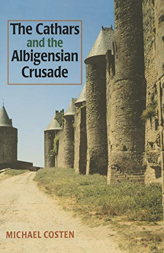 9780719043321: The Cathars and the Albigensian Crusade (Manchester Medieval Studies)