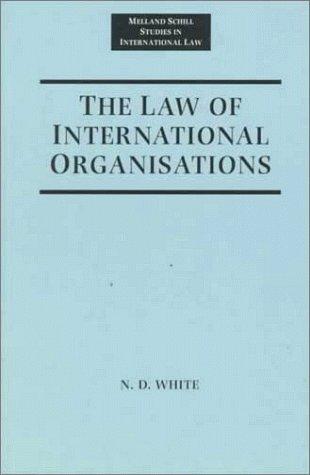 9780719043406: The Law of International Organisations (Melland Schill Studies in International Law)