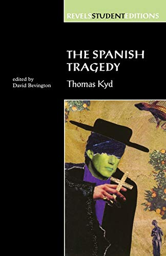 9780719043444: The Spanish Tragedy: Thomas Kyd (Revels Student Editions MUP)
