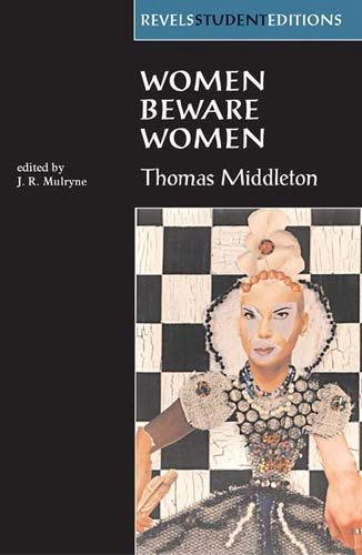 9780719043505: Women Beware Women: By Thomas Middleton (Revels Student Editions MUP)