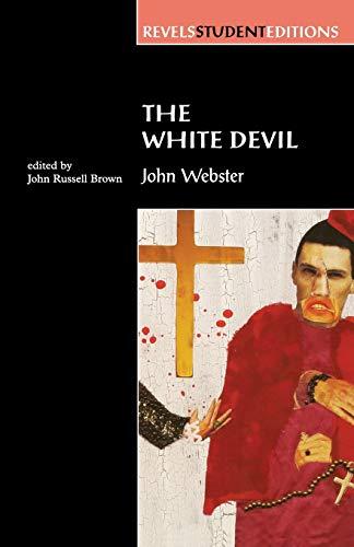 9780719043550: The White Devil: John Webster (Revels Student Editions MUP)