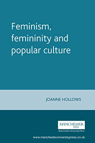 9780719043956: Feminism, femininity and popular culture (Inside Popular Film MUP)