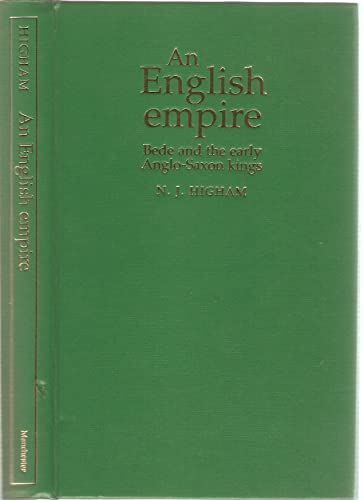 9780719044236: An English Empire: Bede, the Britons and the Anglo-Saxon Kings (Origins of England S.)