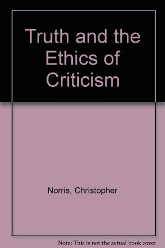 9780719044533: Truth and the Ethics of Criticism