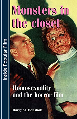 9780719044731: Monsters in the closet: Homosexuality and the Horror Film (Inside Popular Film MUP)