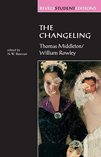 9780719044816: The Changeling: Thomas Middleton & William Rowley (Revels Student Editions)