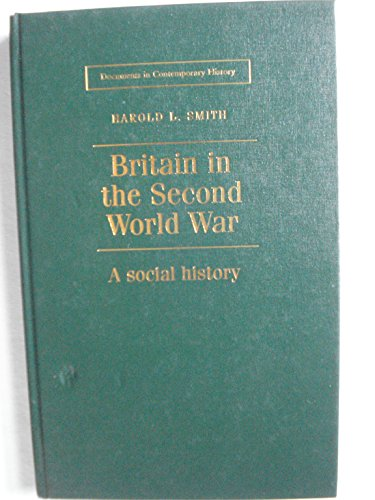 9780719044922: Britain and the Second World War: A Social History (Documents in Contemporary History)