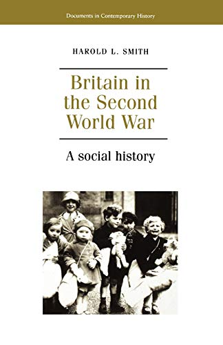 9780719044939: Britain in the Second World War: A Social History (Documents in Contemporary History)