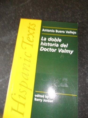 9780719045493: La Doble Historia del Doctor Valmy (Hispanic Texts)